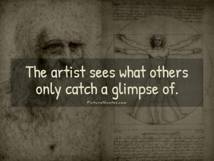 the-artist-sees-what-others-only-catch-a-glimpse-of-quote-1